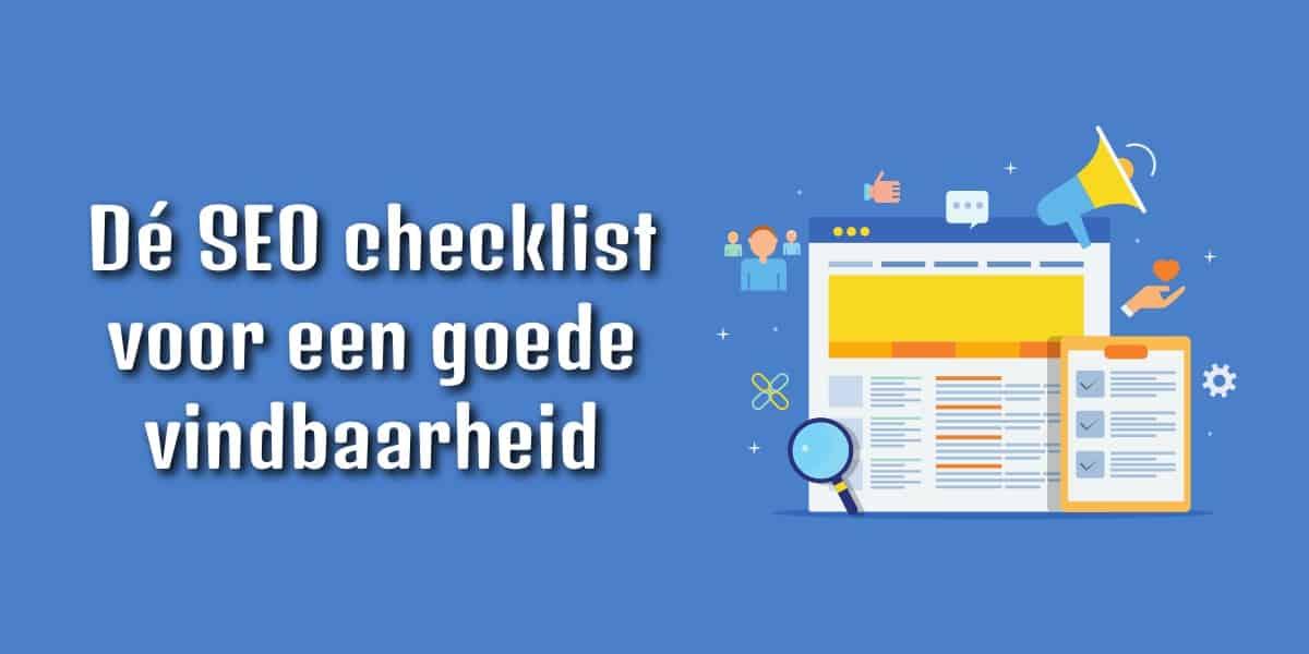 Dé SEO Checklist voor een goede vindbaarheid